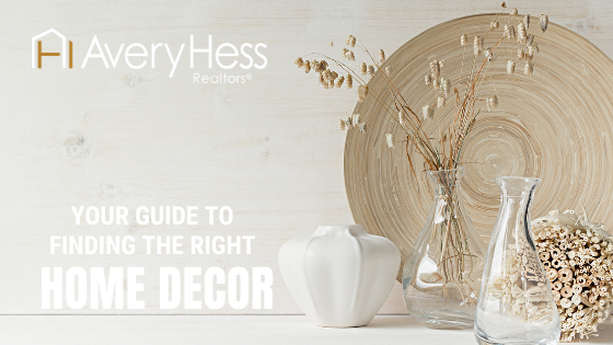 Your Guide To Finding The Right Home Decor Averyhess Realtors